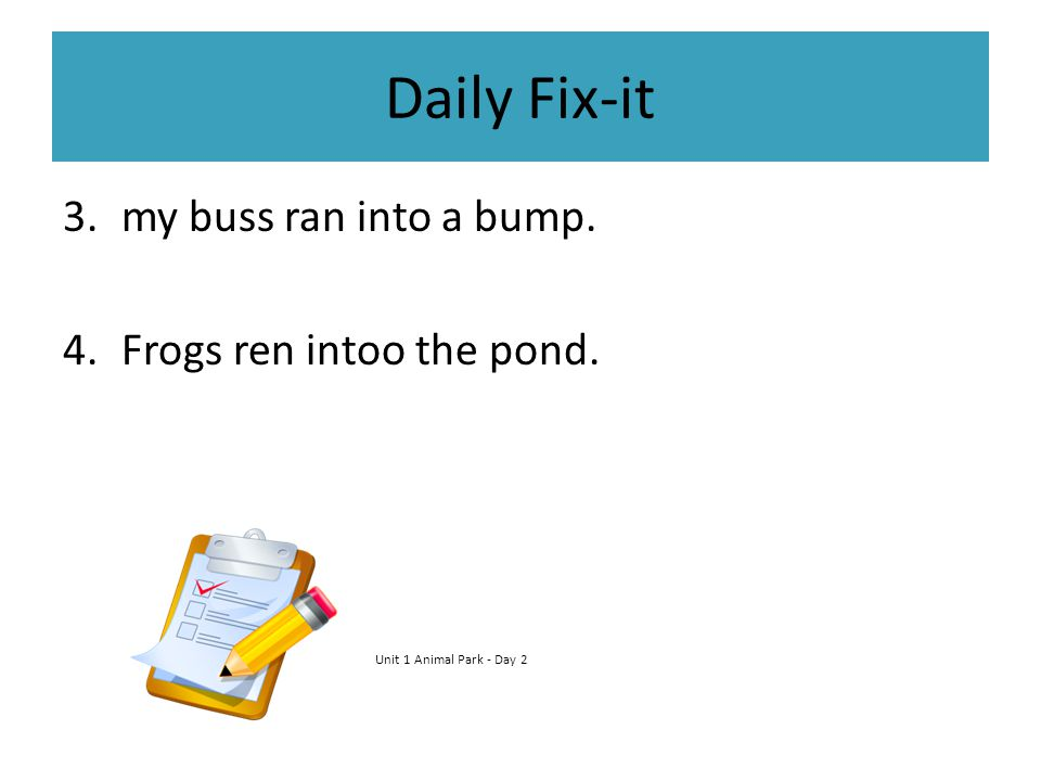 Daily Fix-it 3.my buss ran into a bump.My bus ran into a bump.