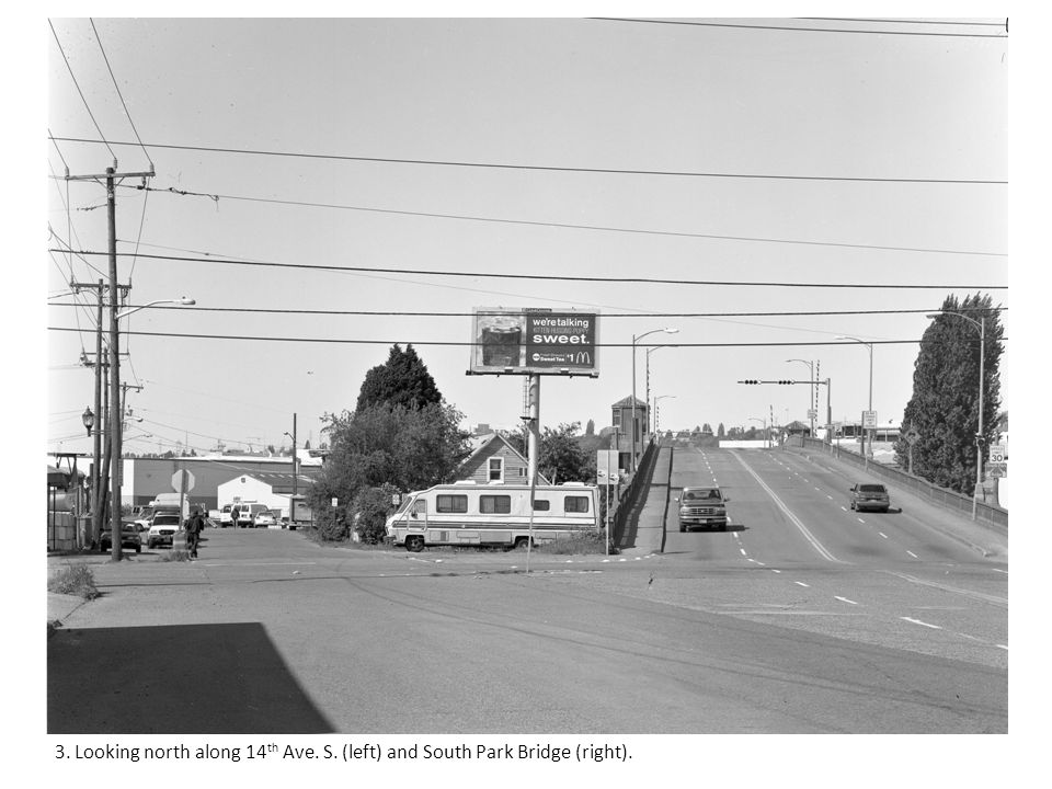 3. Looking north along 14 th Ave. S. (left) and South Park Bridge (right).