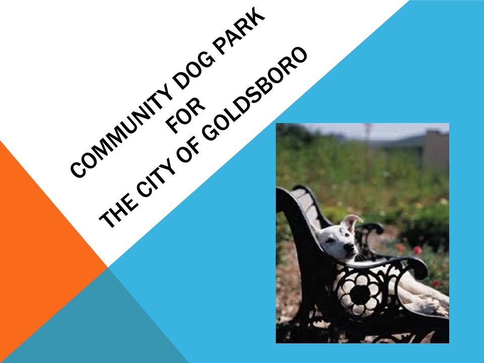 COMMUNITY DOG PARK FOR THE CITY OF GOLDSBORO