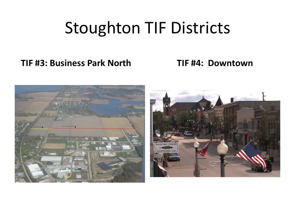 Stoughton TIF Districts TIF #3: Business Park NorthTIF #4: Downtown