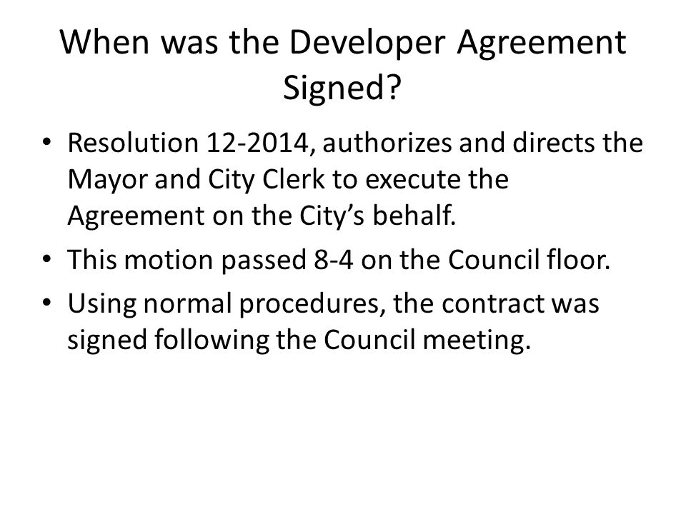 When was the Developer Agreement Signed.