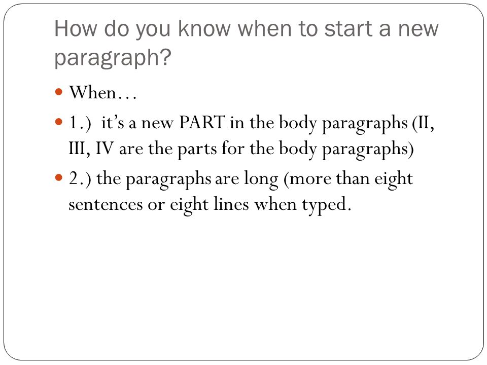 How do you know when to start a new paragraph.