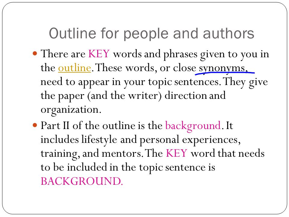 Outline for people and authors There are KEY words and phrases given to you in the outline.