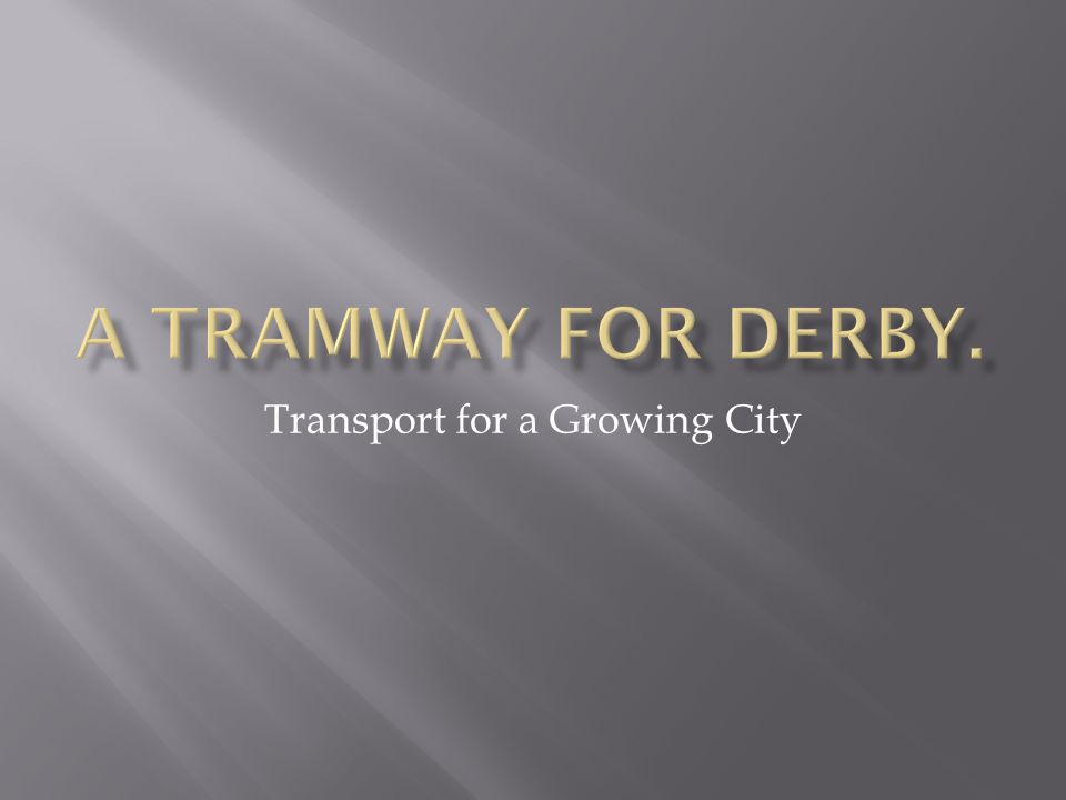 Derby is a city of 249,000 citizens and growing, it has increased by 19,000 between 2001 and 2011 (last census) The population of greater Derby is about 300,000.