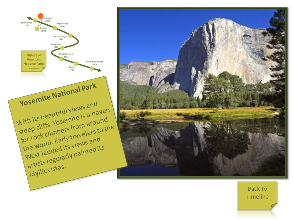 Yosemite Yosemite National Park With its beautiful views and steep cliffs, Yosemite is a haven for rock climbers from around the world. Early traveler