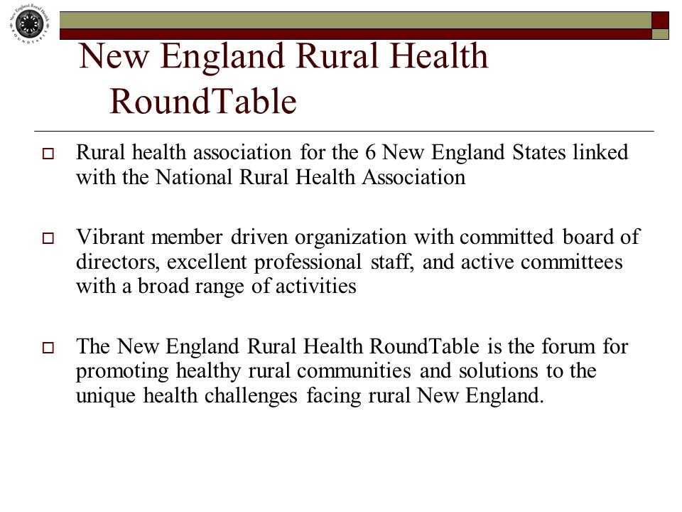 New England Rural Health RoundTable Rural health association for the 6 New England States linked with the National Rural Health Association Vibrant me