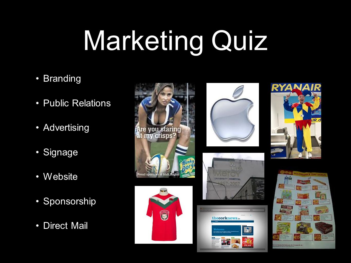 Marketing Quiz Branding Public Relations Advertising Signage Website Sponsorship Direct Mail