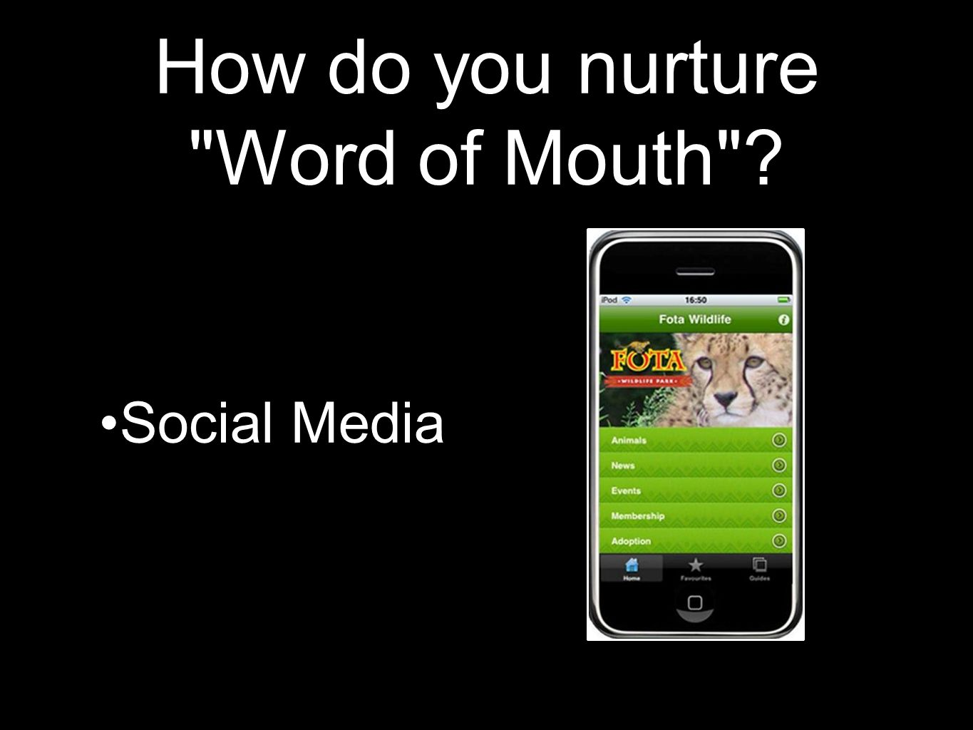 How do you nurture Word of Mouth ? Social Media