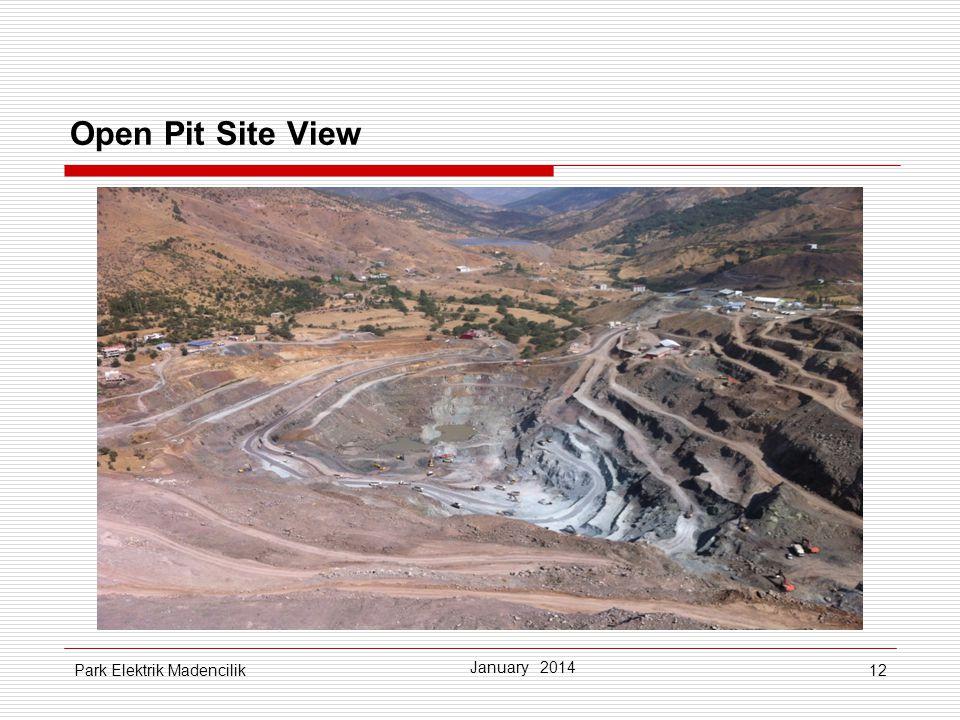 12 January 2014 Park Elektrik Madencilik Open Pit Site View