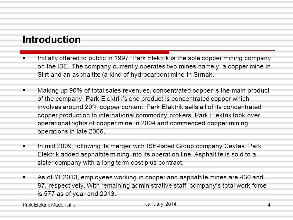 Park Elektrik4 Introduction Initially offered to public in 1997, Park Elektrik is the sole copper mining company on the ISE.