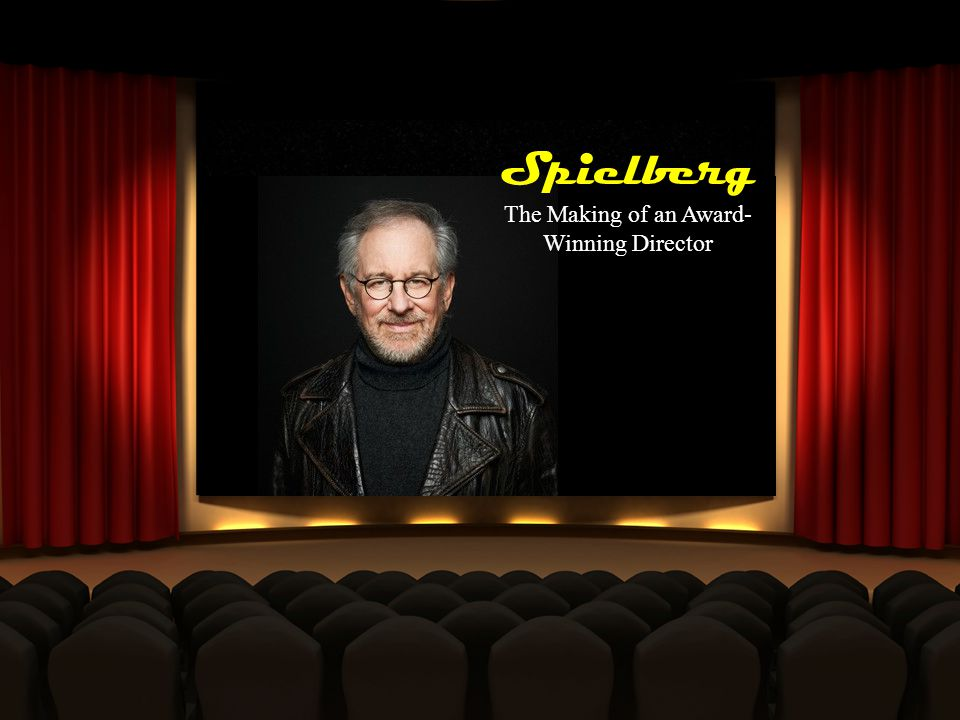 Spielberg The Making of an Award- Winning Director
