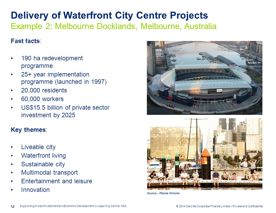 © 2014 Deloitte Corporate Finance Limited – Private and Confidential Delivery of Waterfront City Centre Projects Example 2: Melbourne Docklands, Melbo