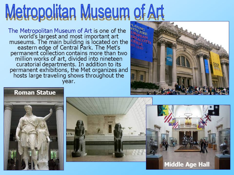 The Metropolitan Museum of Art is one of the world s largest and most important art museums.