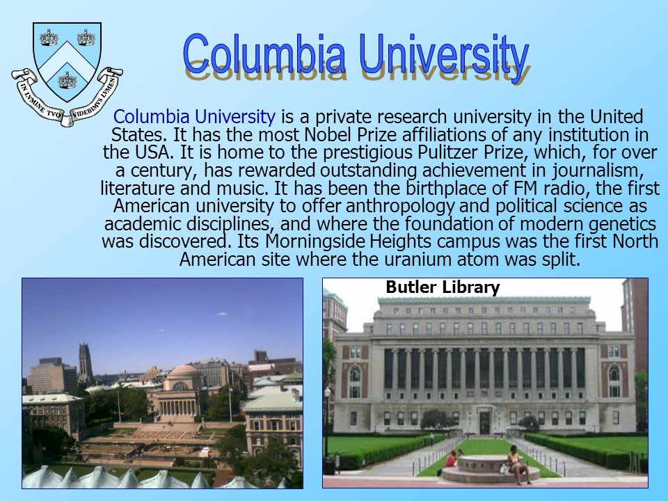 Columbia University is a private research university in the United States.