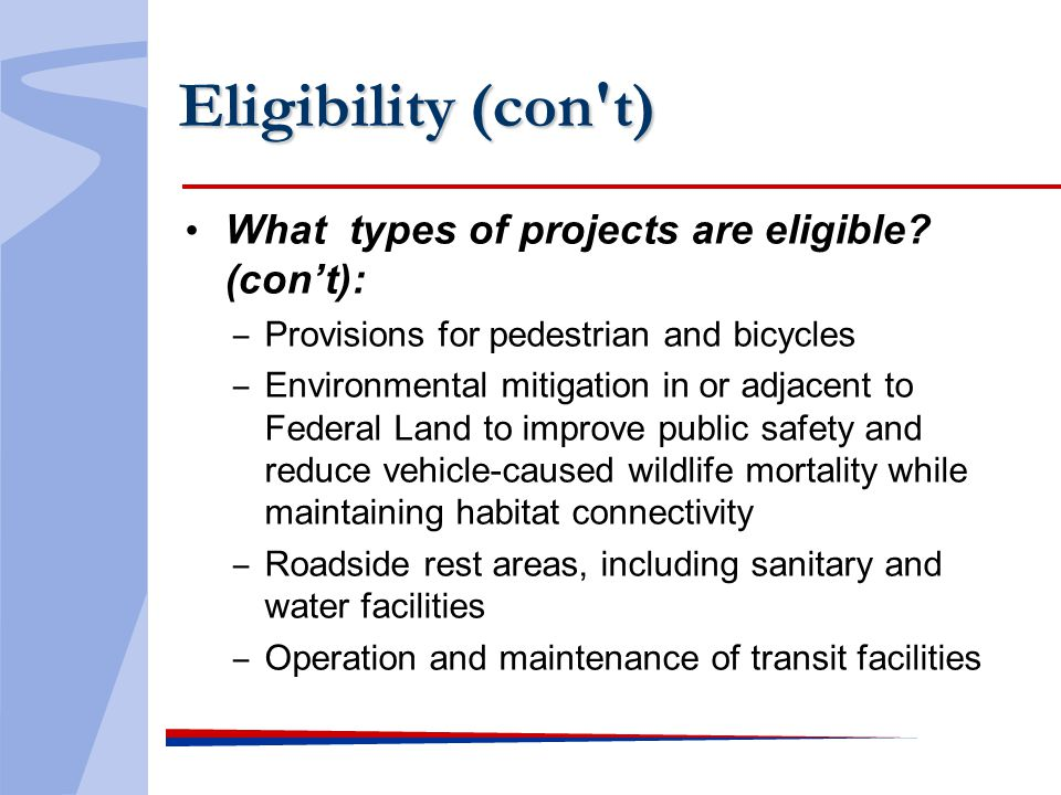 Eligibility (con t) What types of projects are eligible.
