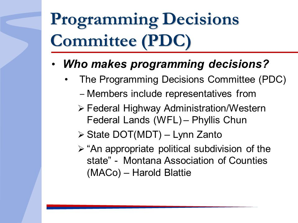 Programming Decisions Committee (PDC) Who makes programming decisions? The Programming Decisions Committee (PDC) Members include representatives from