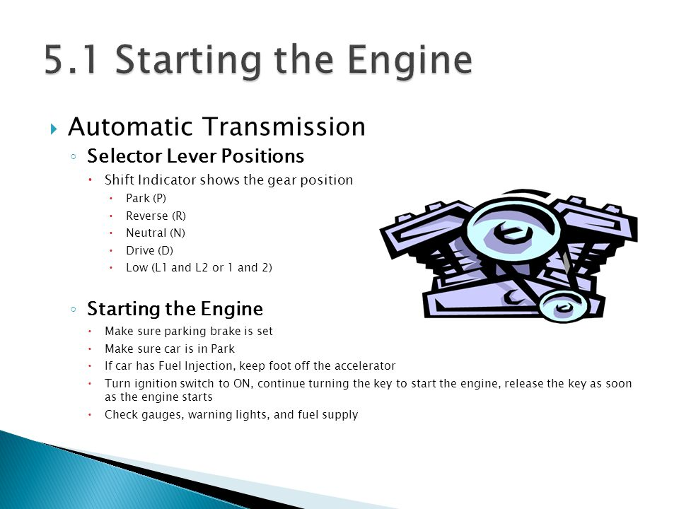 Manual Transmission Stickshift Gears Neutral (N) – Used for Standing still or starting the engine First (1) – Used to start the vehicle moving to a forward speed of 10-15 mph Second (2) – Used to accelerate to a speed of 15-25 mph Third (3) – Used for speeds of 25-40 mph Fourth (4) – Used for highway driving.