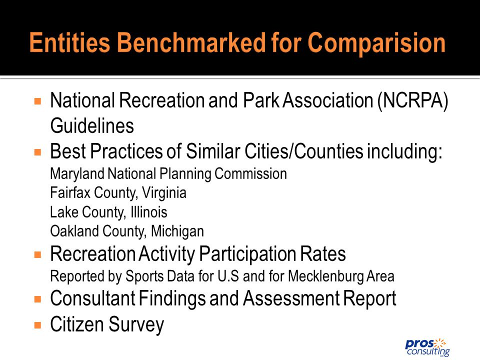 National Recreation and Park Association (NCRPA) Guidelines Best Practices of Similar Cities/Counties including: Maryland National Planning Commission Fairfax County, Virginia Lake County, Illinois Oakland County, Michigan Recreation Activity Participation Rates Reported by Sports Data for U.S and for Mecklenburg Area Consultant Findings and Assessment Report Citizen Survey