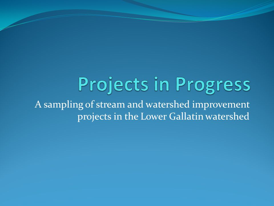 A sampling of stream and watershed improvement projects in the Lower Gallatin watershed