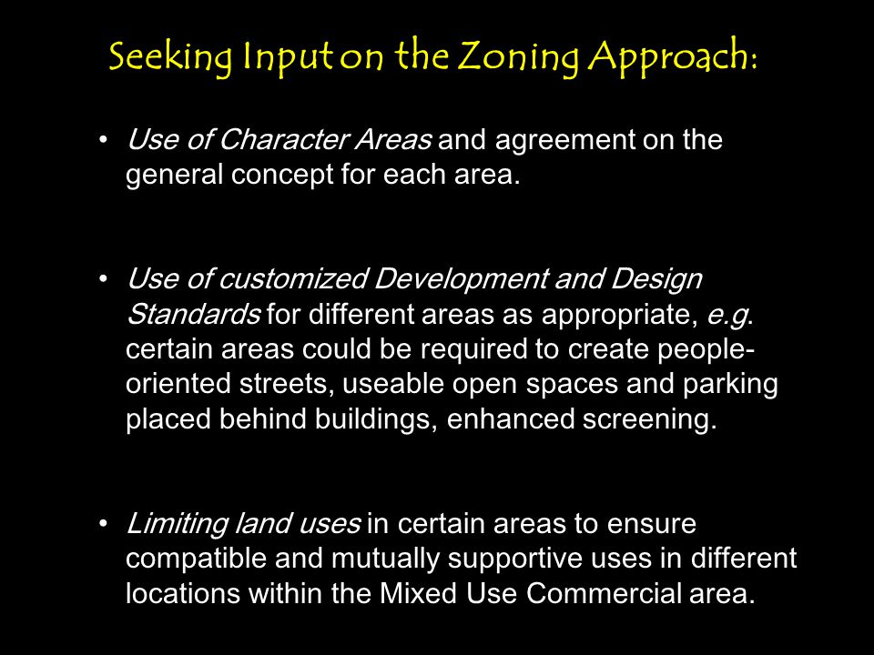Seeking Input on the Zoning Approach: Use of Character Areas and agreement on the general concept for each area.