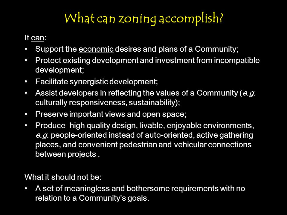 What can zoning accomplish.