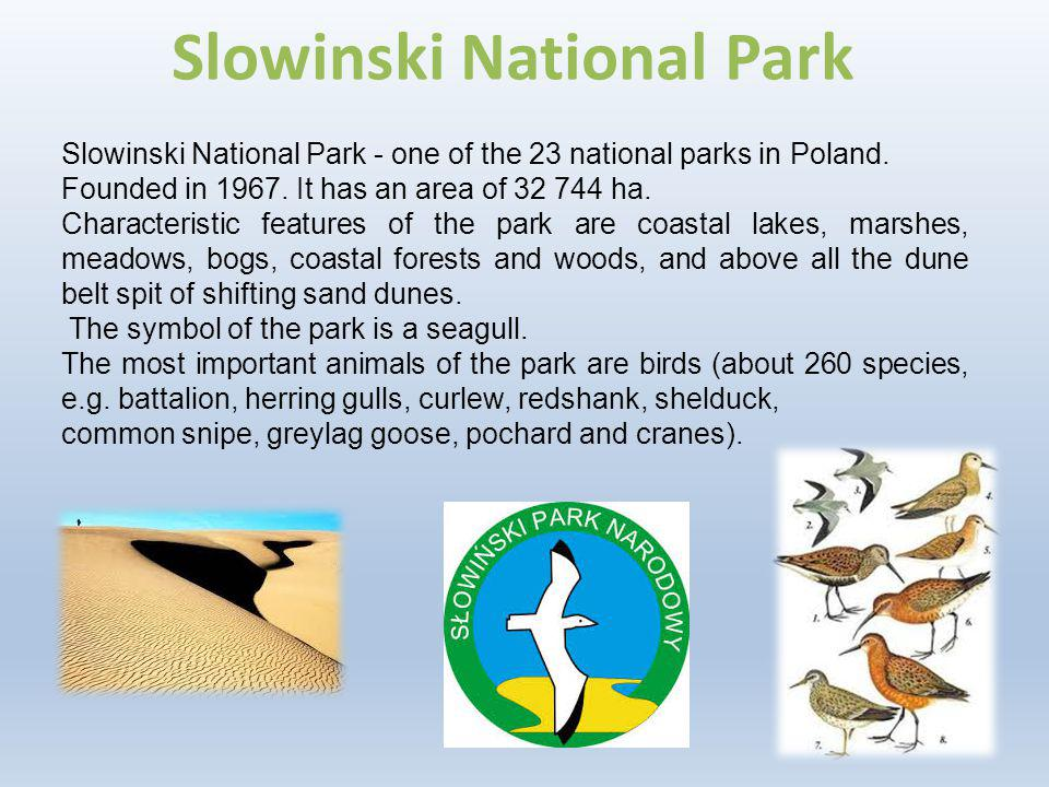 Slowinski National Park Slowinski National Park - one of the 23 national parks in Poland.