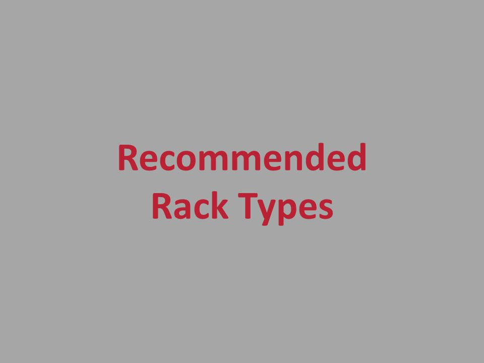 Recommended Rack Types