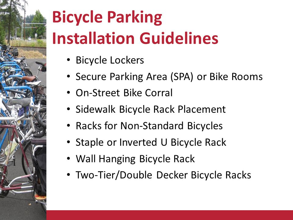 Bicycle Parking Installation Guidelines Bicycle Lockers Secure Parking Area (SPA) or Bike Rooms On-Street Bike Corral Sidewalk Bicycle Rack Placement