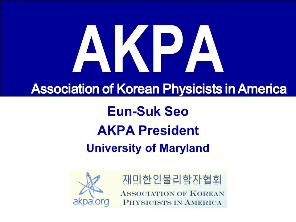 AKPA Eun-Suk Seo AKPA President University of Maryland