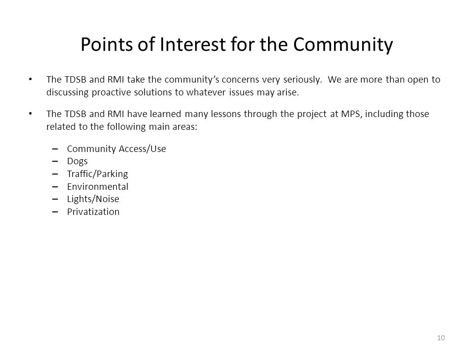 Points of Interest for the Community The TDSB and RMI take the communitys concerns very seriously. We are more than open to discussing proactive solut