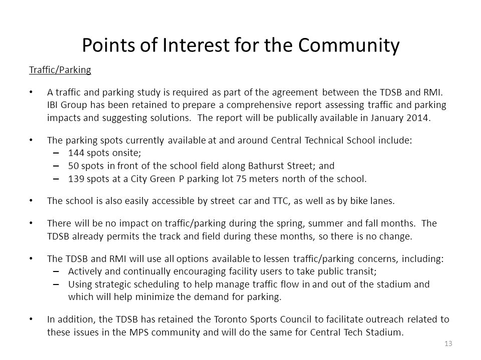 Points of Interest for the Community Traffic/Parking A traffic and parking study is required as part of the agreement between the TDSB and RMI. IBI Gr