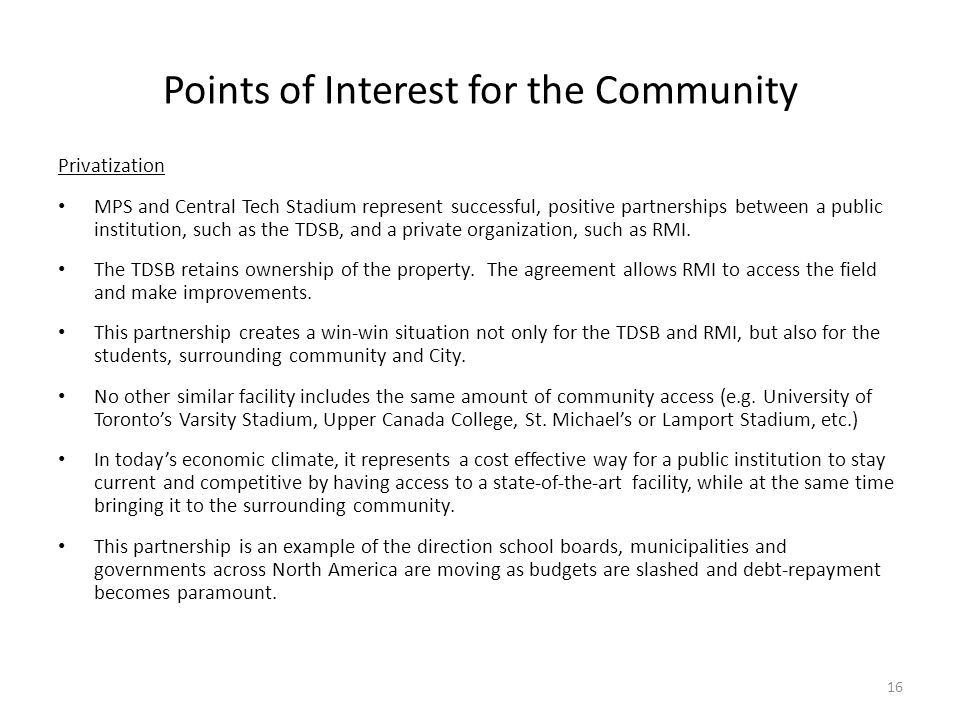 Points of Interest for the Community Privatization MPS and Central Tech Stadium represent successful, positive partnerships between a public instituti
