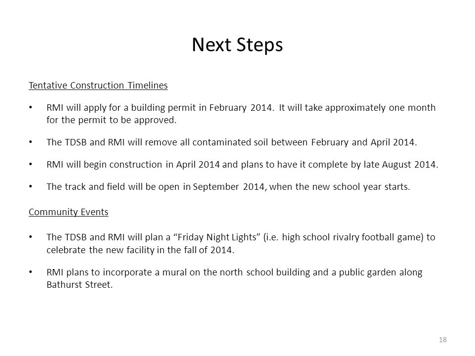Next Steps Tentative Construction Timelines RMI will apply for a building permit in February 2014. It will take approximately one month for the permit