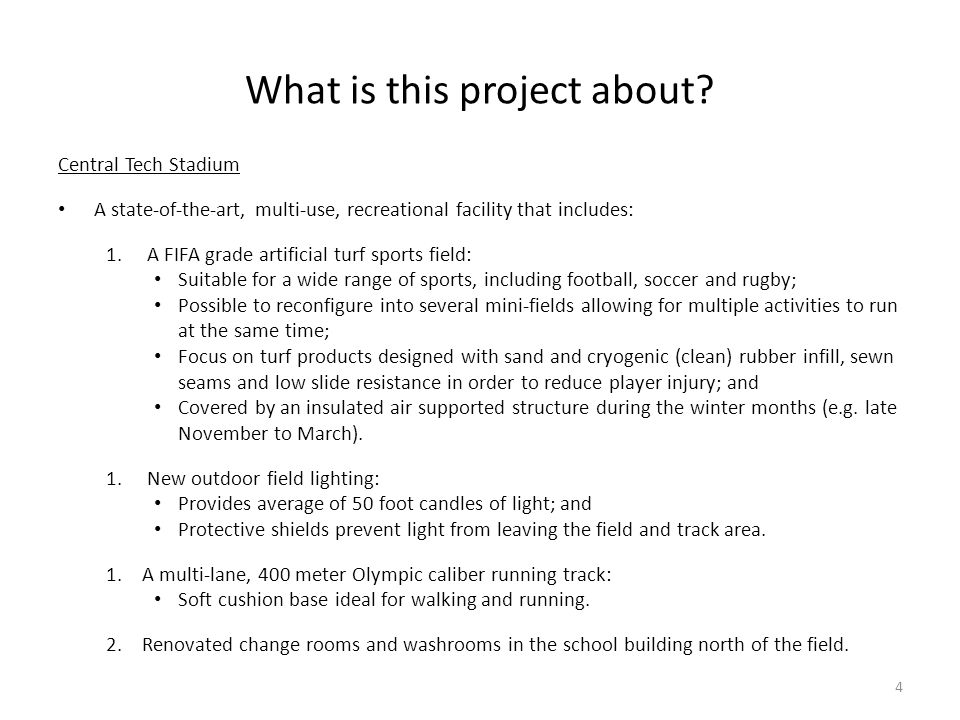 What is this project about? Central Tech Stadium A state-of-the-art, multi-use, recreational facility that includes: 1. A FIFA grade artificial turf s