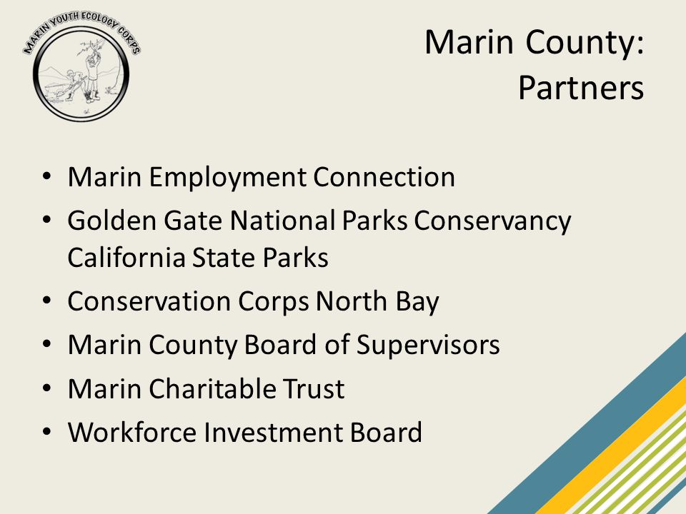 Marin County: Partners Marin Employment Connection Golden Gate National Parks Conservancy California State Parks Conservation Corps North Bay Marin Co