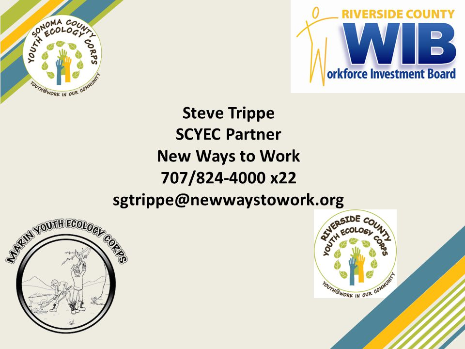 Steve Trippe SCYEC Partner New Ways to Work 707/824-4000 x22 sgtrippe@newwaystowork.org