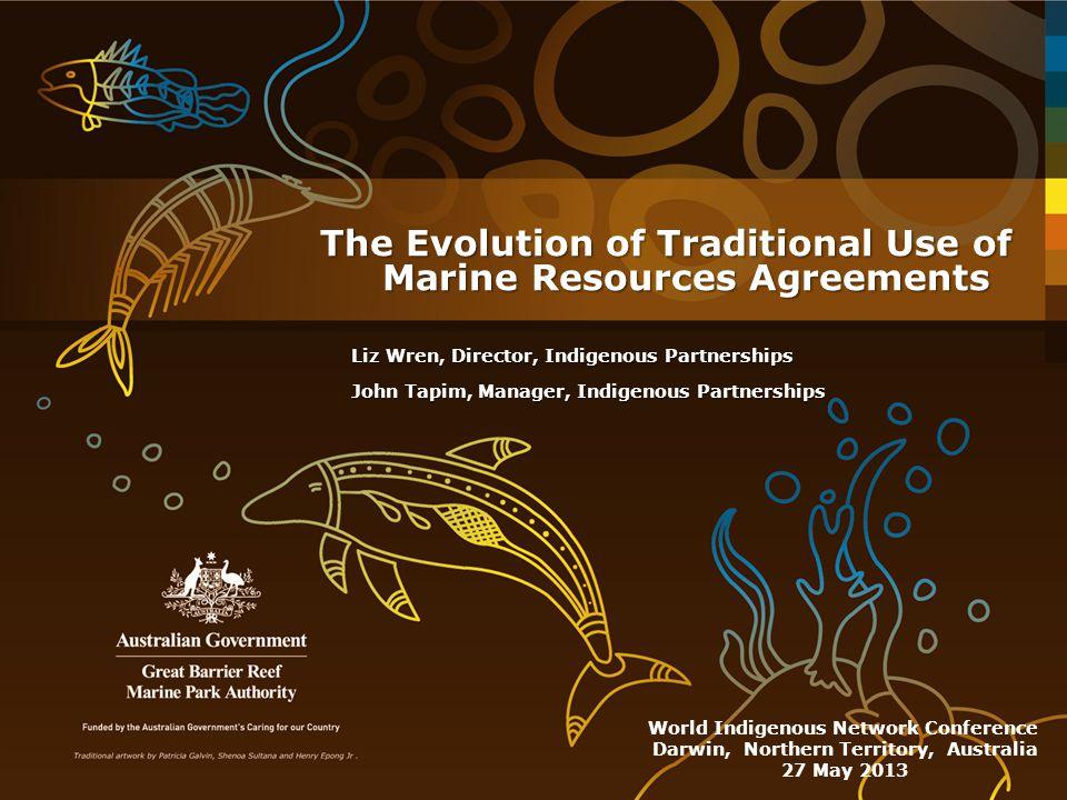 Liz Wren, Director, Indigenous Partnerships John Tapim, Manager, Indigenous Partnerships World Indigenous Network Conference Darwin, Northern Territor