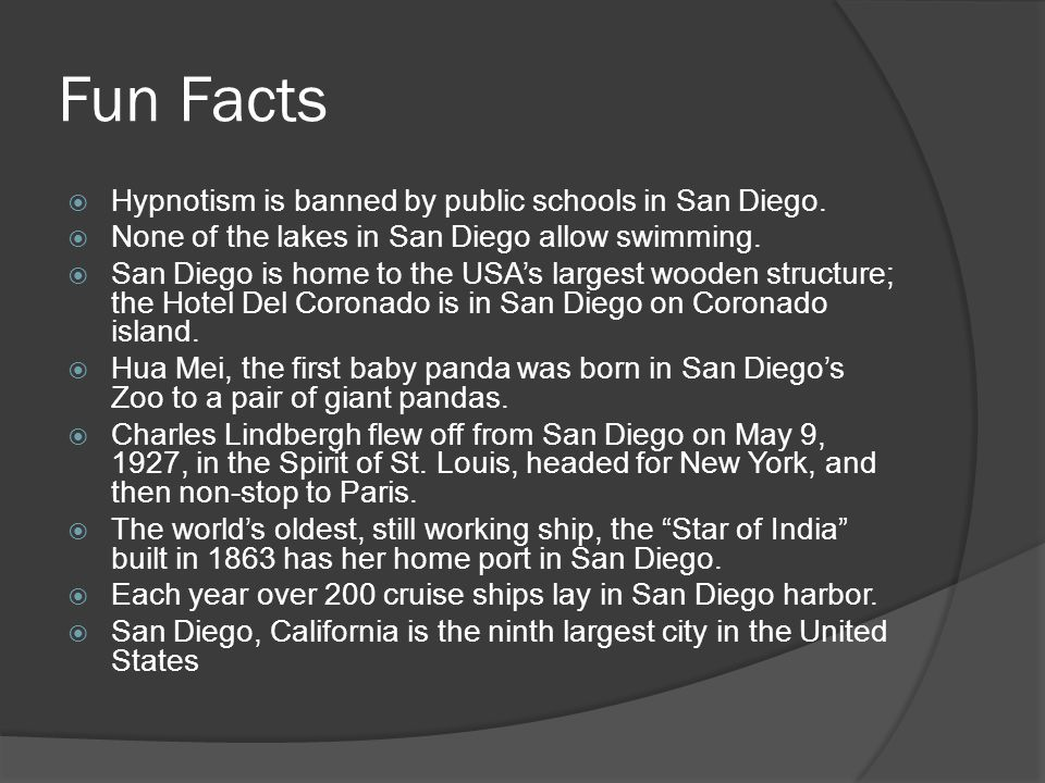 Fun Facts Hypnotism is banned by public schools in San Diego.