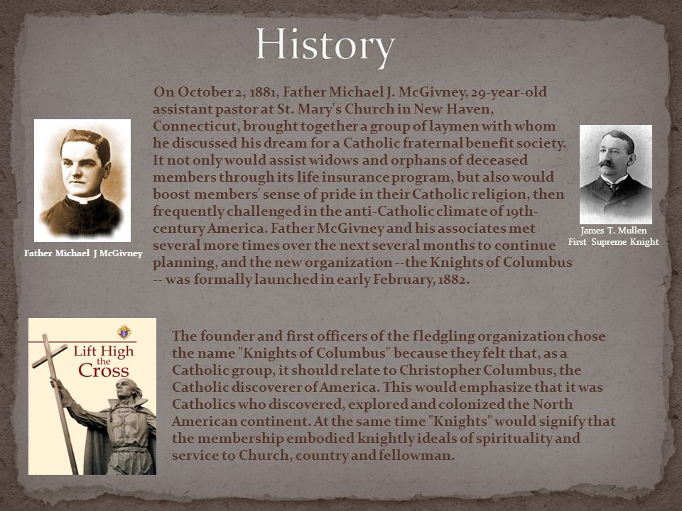 On October 2, 1881, Father Michael J. McGivney, 29-year-old assistant pastor at St. Mary's Church in New Haven, Connecticut, brought together a group