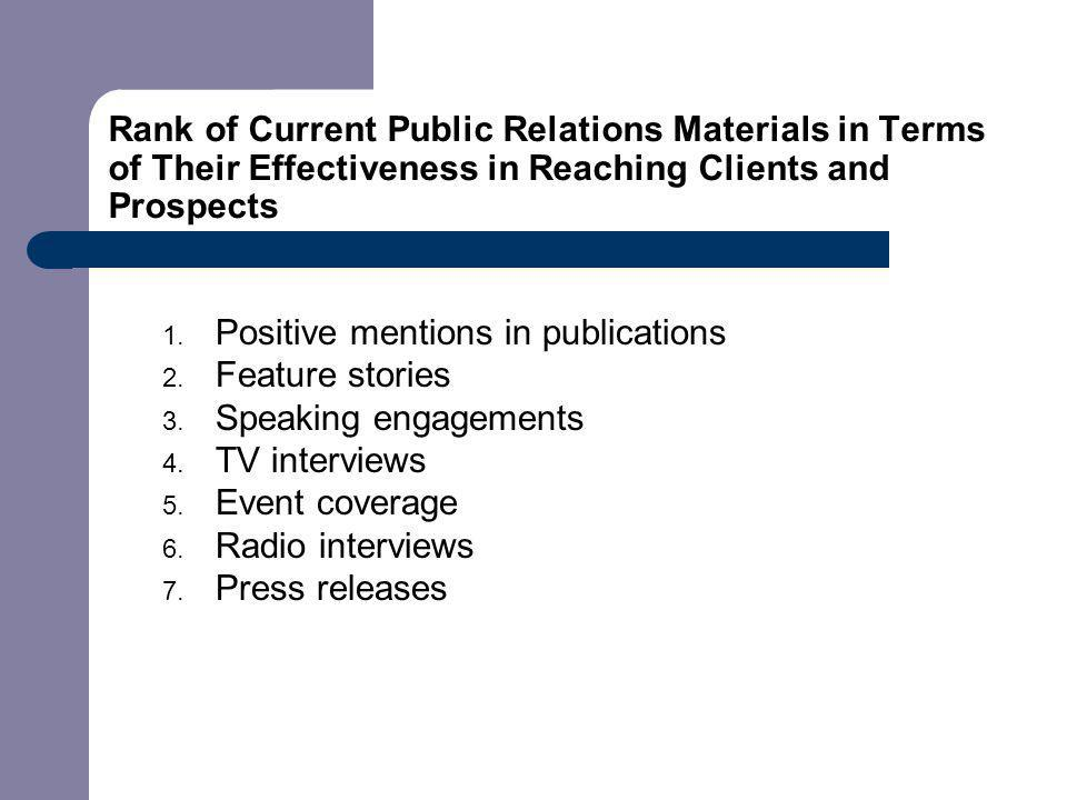 Rank of Current Public Relations Materials in Terms of Their Effectiveness in Reaching Clients and Prospects 1.
