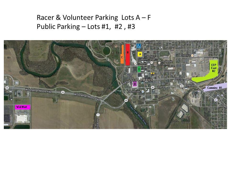 Racer & Volunteer Parking Lots A – F Public Parking – Lots #1, #2, #3