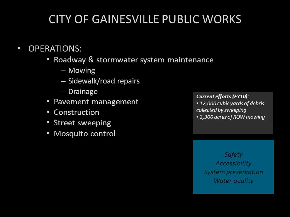 CITY OF GAINESVILLE PUBLIC WORKS OPERATIONS: Roadway & stormwater system maintenance – Mowing – Sidewalk/road repairs – Drainage Pavement management C