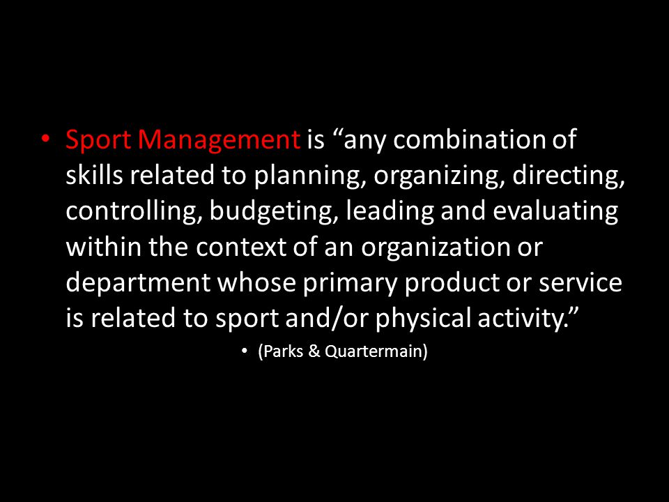 Job Responsibilities Job responsibilities vary with the type of organization, area of the sport industry, and level of management.