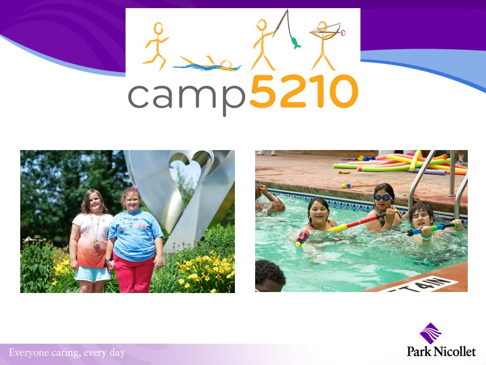 Camp 5210 In partnership with One Heartland, Park Nicollet and HealthPartners For children with type 2 diabetes or at risk for type 2 diabetes A camp for the entire family to get healthy – all while having lots of fun.