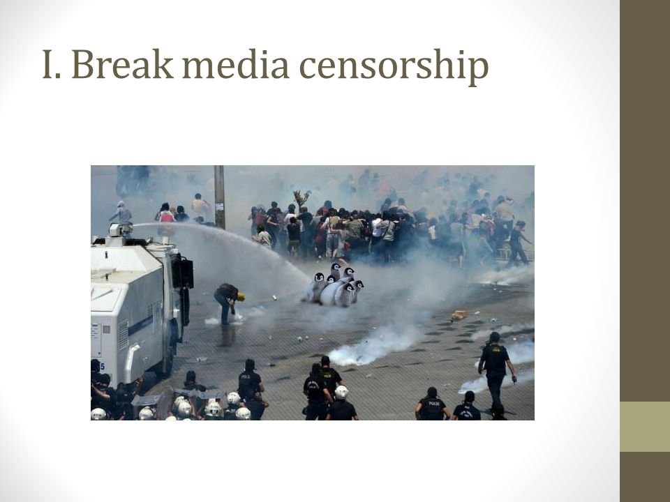 I. Break media censorship
