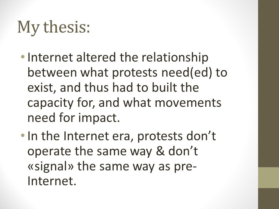 My thesis: Internet altered the relationship between what protests need(ed) to exist, and thus had to built the capacity for, and what movements need for impact.