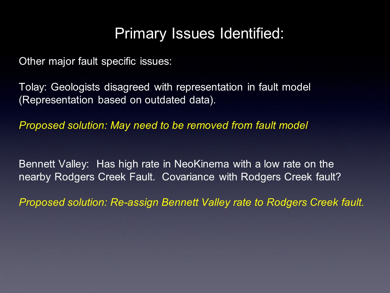 Primary Issues Identified: Other major fault specific issues: Tolay: Geologists disagreed with representation in fault model (Representation based on