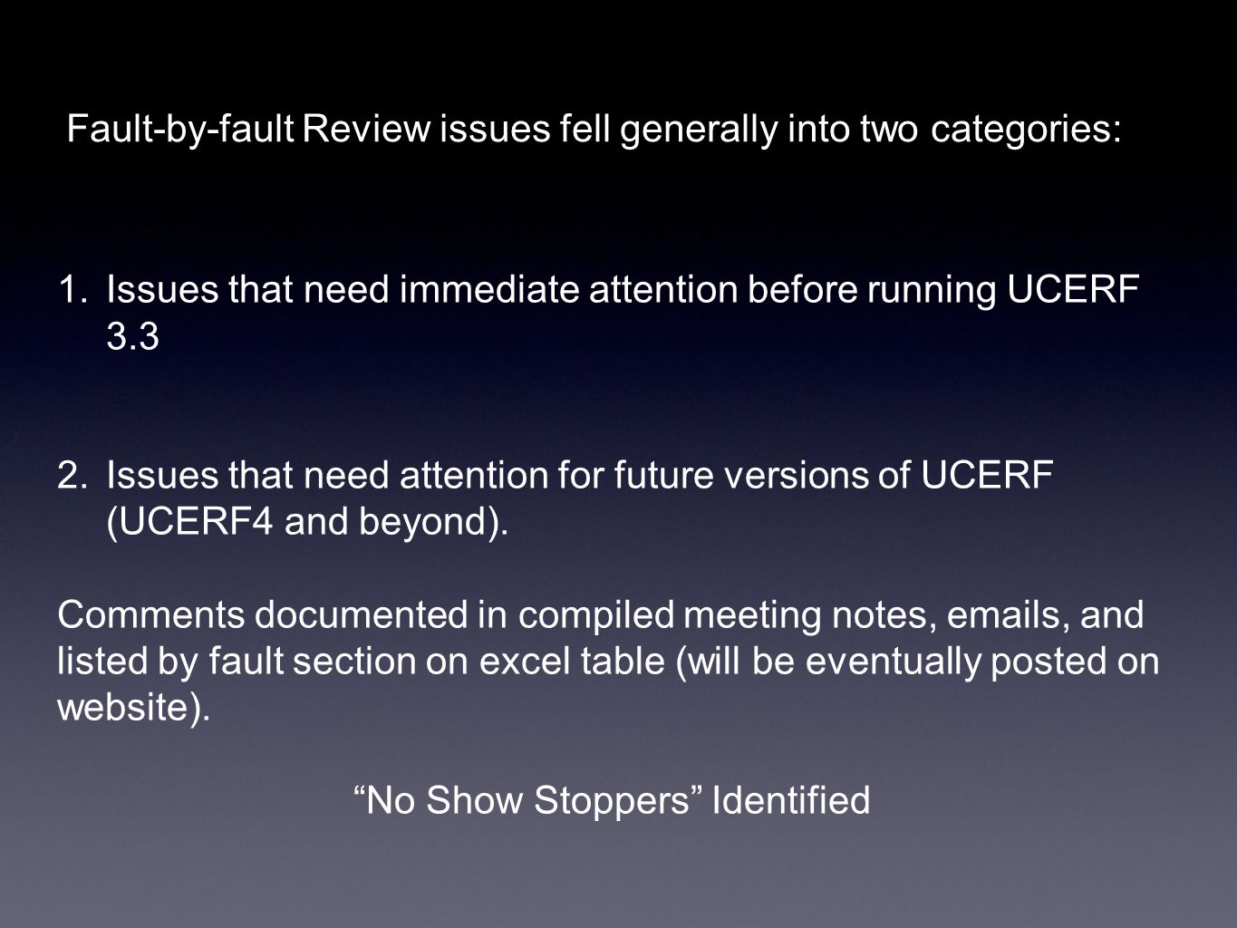 Fault-by-fault Review issues fell generally into two categories: 1.Issues that need immediate attention before running UCERF 3.3 2.Issues that need at