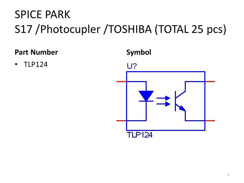 SPICE PARK S17 /Photocupler /TOSHIBA (TOTAL 25 pcs) Part Number TLP124 Symbol 1