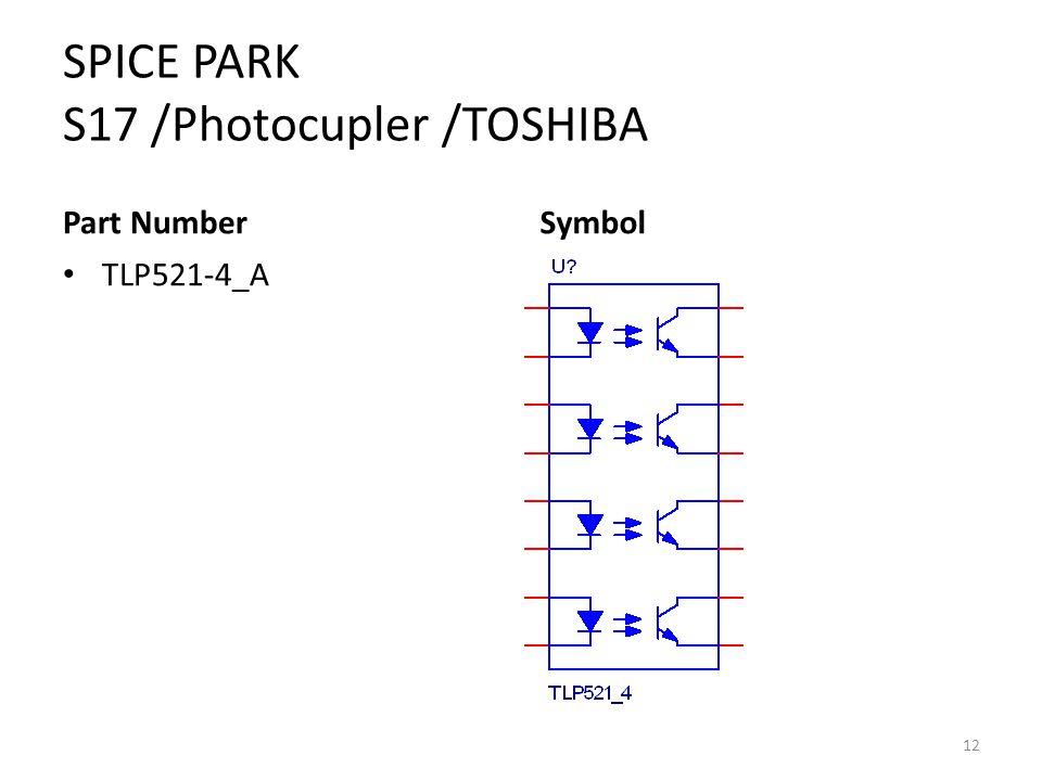 SPICE PARK S17 /Photocupler /TOSHIBA Part Number TLP521-4_A Symbol 12